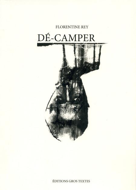 Dé-camper, Florentine Rey, éditions Grostextes