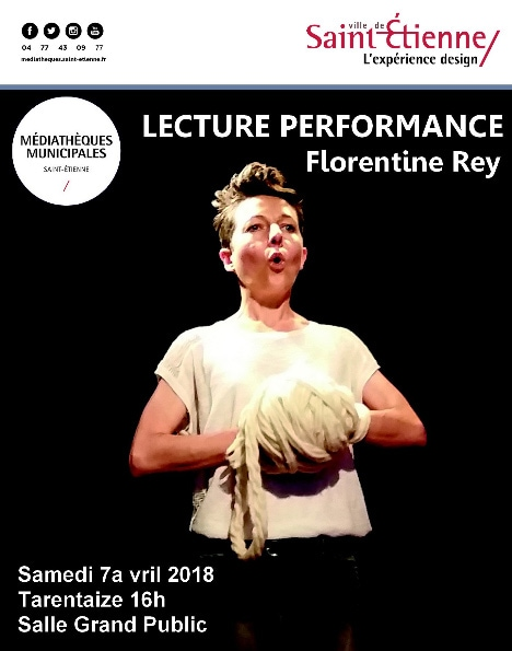 Lecture et performances le 7 avril à 16H à Saint-Étienne