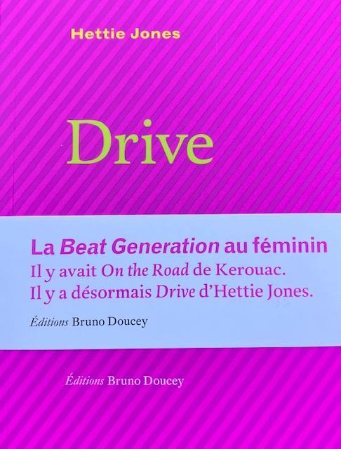 DRIVE, recueil de poèmes d'Hettie Jones, co-traduit avec Franck Loiseau